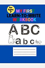 My First Learn to Write Workbook: Practice for Kids with Pen Control, Line Tracing, Letters, and More Paperback