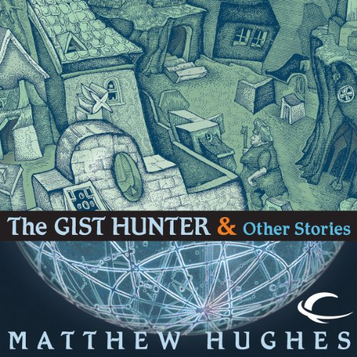 The Gist Hunter and Other Stories audiobook cover art