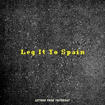 Leg It To Spain