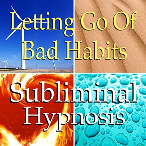 Letting Go of Bad Habits Subliminal Affirmations audiobook cover art
