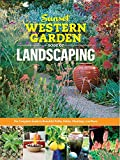 Sunset Western Garden Book of Landscaping: The Complete Guide to Beautiful Paths, Patios, Plantings, and More...