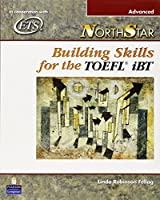 NorthStar Building Skills for the TOEFL iBT: Advanced Student Book