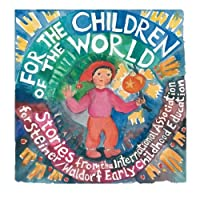 For the Children of the World: Stories and Recipes from the International Association for Steiner/Waldorf Early Childhood Education