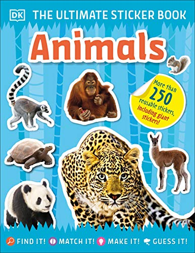 The Ultimate Sticker Book Animals: More Than 250 Reusable Stickers, Including Giant Stickers!
