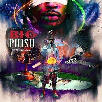 "Big Phish ""Flame Haus"""