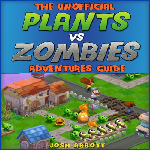 The Unofficial Plants vs Zombies Adventures Guide audiobook cover art