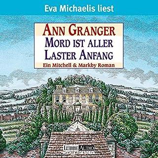 Mord ist aller Laster Anfang                    Autor:                                                                                                                                 Ann Granger                               Sprecher:                                                                                                                                 Eva Michaelis                      Spieldauer: 8 Std. und 51 Min.     189 Bewertungen     Gesamt 3,9