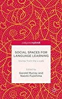 Social Spaces for Language Learning: Stories from the L-caf茅 by Garold Murray(2016-01-19)
