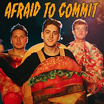 Afraid To Commit