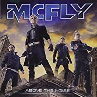 Above the Noise by McFly (2010-11-23)