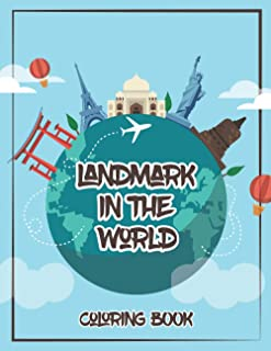 Landmark in the world coloring Book: The Coloring Book Landmarks From All Over The World for adult and kids 8.5 X 11 inch