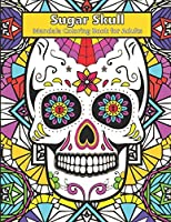 Sugar Skull Mandala Coloring Book For Adults: Anti-Stress and Relaxation Coloring Book , Large Size 8.5 x 11 , Day of the dead gift