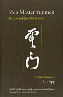 Zen Master Yunmen: His Life and Essential Sayings