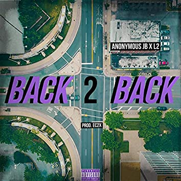 Back2Back (feat. Anonymous JB & L2)