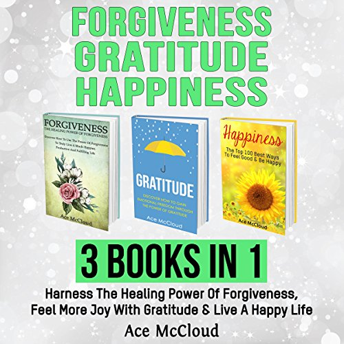 Forgiveness, Gratitude, and Happiness audiobook cover art