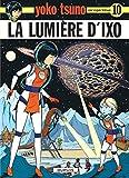 La Lumiere D'Ixo (YOKO TSUNO (10))