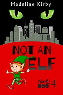 Not an Elf (Jake & Boo Book 4)