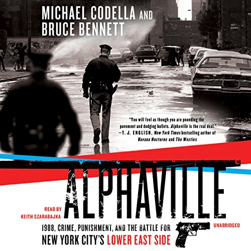 Alphaville     1988, Crime, Punishment, and the Battle for New York City's Lower East Side              By:                                                                                                                                 Michael Codella,                                                                                        Bruce Bennett                               Narrated by:                                                                                                                                 Keith Szarabajka                      Length: 9 hrs and 32 mins     35 ratings     Overall 4.2