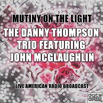 Mutiny On The Light (Live)