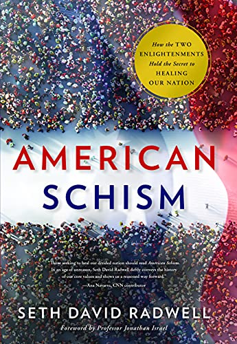 American Schism: How the Two Enlightenments Hold the Secret to Healing...