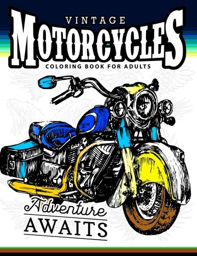 Vintage Motorcycles Coloring Books for Adults: A Biker, men and tattoo coloring book