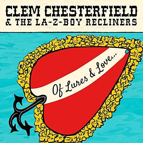 Clem Chesterfield & The LA-Z-Boy Recliners