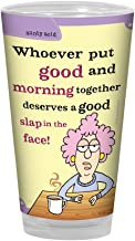 Tree-Free Greetings PG02755 Aunty Acid Artful Alehouse Pint Glass, 16-Ounce, Good Morning Slap