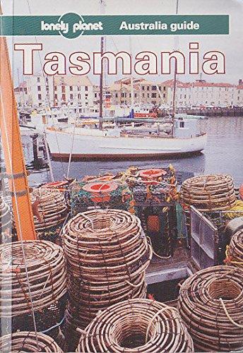 Lonely Planet Tasmania: Australia Guide: A Travel Survival Kit (Lonely Planet Travel Survival Kit)