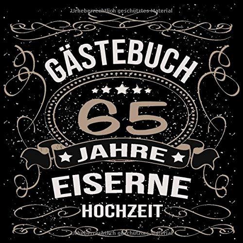Eiserne Hochzeit Gästebuch 65 Jahre: Eiserne Hochzeit 65 Jahre Gästebuch zum Hochzeitstag nach 65...