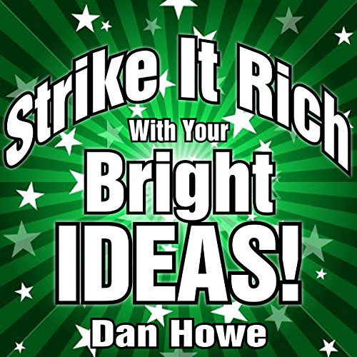 Strike It Rich with Your Bright Ideas  By  cover art