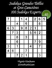 Sudokus Grandes Tailles et Gros Caractères – Niveau Expert – N°40: 100 Grilles Niveau Expert - Grands Caractères : 36 poin...