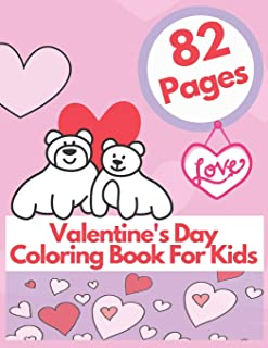 Valentine's Day Coloring Book For Kids: Cute Animals Ages 4-8 Great Happy Gift For Girls And Boys Hearts