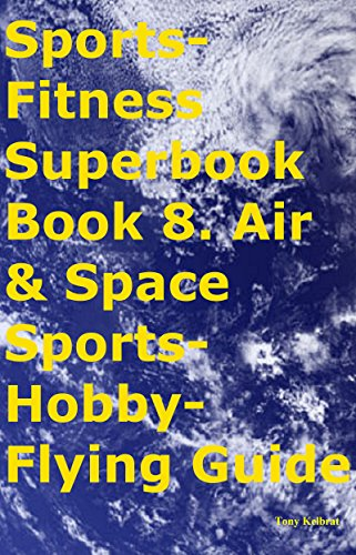 Aviation, Space and Air Sports Hobby Guide (English Edition)