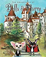 Let's Visit Transylvania! (Adventures of Bella and Harry)