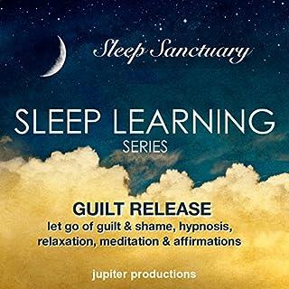 Guilt Release, Let Go of Guilt and Shame audiobook cover art