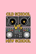 Old School vs New School: Lined Journal - Old School vs New School Turntable Funny EDM Rave Music Gift - Pink Ruled Diary, Prayer, Gratitude, Writing, Travel, Notebook For Men Women - 6x9 120 pages