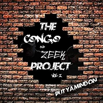 Put Ya Mind On (The Congo & Zeek Project, Vol. 1)