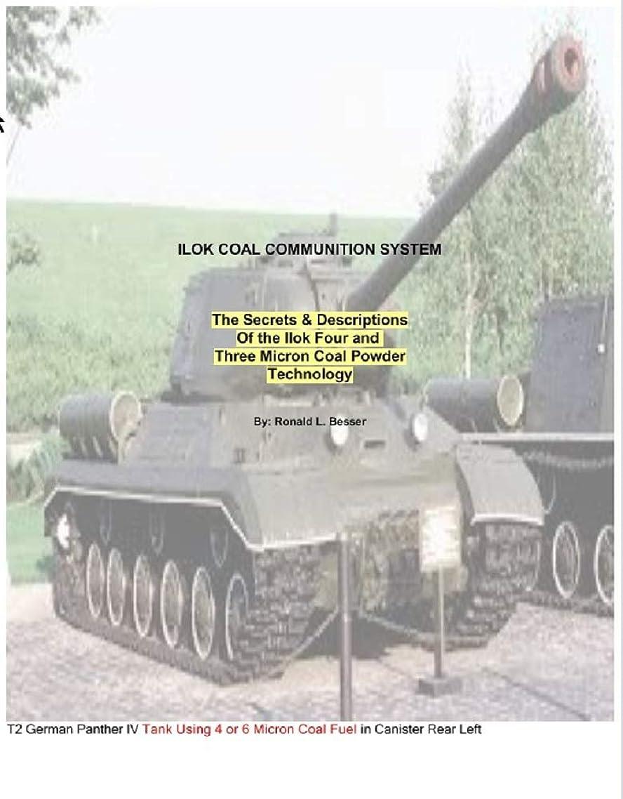 のみそのような助手ILOK COAL COMMUNITION SYSTEM: The Secrets & Descriptions Of the Ilok Four and Three Micron Coal Powder Technology (English Edition)