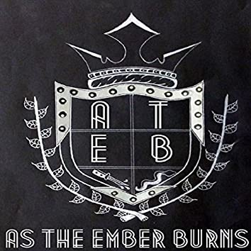 As the Ember Burns
