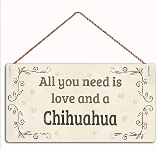 """woodsign All You Need is Love and A Chihuahua Beautiful for Chihuahua Dog Owners,Family Decor Sign,Wall Door Sign,12""""X6""""Si..."""