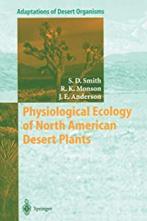 Physiological Ecology of North American Desert Plants (Adaptations of Desert Organisms)