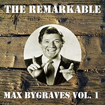The Remarkable Max Bygraves Vol 01