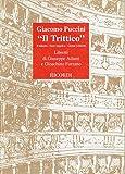Il trittico: Il tabarro (G. Adami)-Suor Angelica (G. Forzano)-Gianni Schicchi (G. Forzano). Musica di G. Puccini