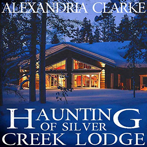 The Haunting of Silver Creek Lodge cover art