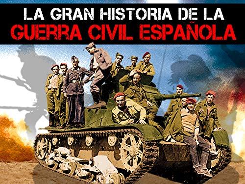 La gran historia de la guerra civil española