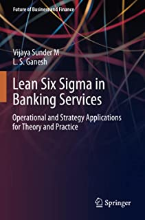 Lean Six Sigma in Banking Services: Operational and Strategy Applications for Theory and Practice