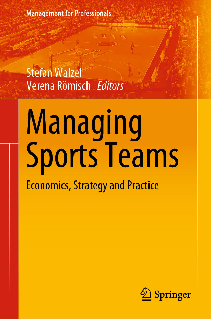 Managing Sports Teams: Economics, Strategy and Practice (Management for Professionals)