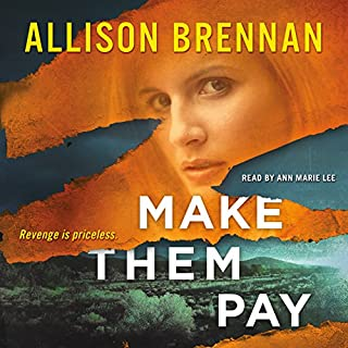 Make Them Pay                   Written by:                                                                                                                                 Allison Brennan                               Narrated by:                                                                                                                                 Ann Marie Lee                      Length: 13 hrs and 48 mins     1 rating     Overall 5.0