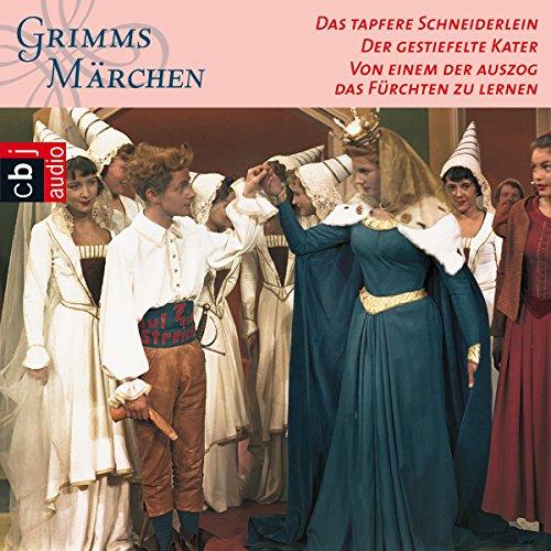 Das tapfere Schneiderlein / Der gestiefelte Kater / Von einem der auszog, das Fürchten zu lernen (Grimms Märchen 1.2) Titelbild