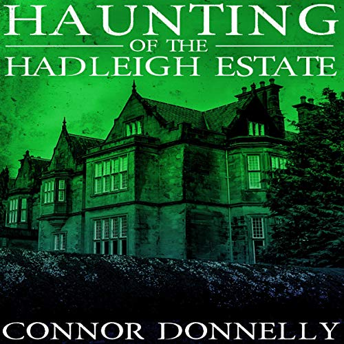 The Haunting of the Hadleigh Estate: Book 2 cover art